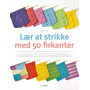 Lær at strikke med 50 firkanter - Bok av Che Lam