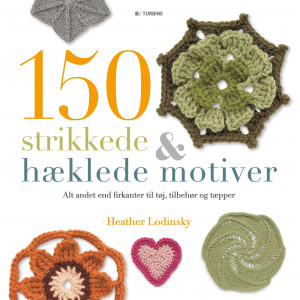 150 Strikkede og hæklede motiver - Bok av Heather Lodinsky