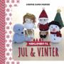 Hæklerier til jul & vinter - Bok av Josefine Bjørn Knudsen