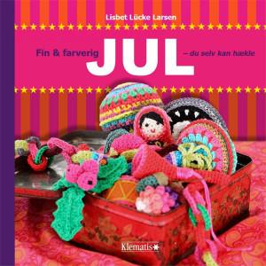 Fin og farverig jul - du selv kan hækle - Bok av Lisbet Lücke Larsen