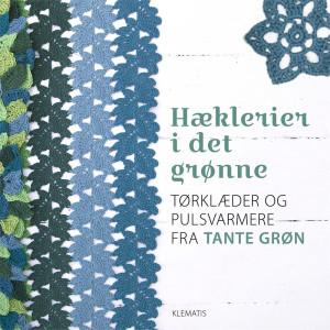 Hæklerier i det grønne - Bok av Tante Grøn