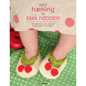 Sød hækling til små fødder - Bok av Vita Apala